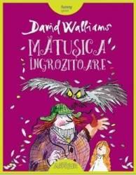 Matusica ingrozitoare - David Walliams