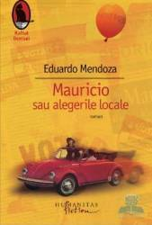 Mauricio sau alegerile locale - Eduardo Mendoza