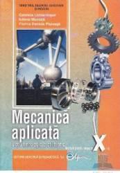 Mecanica aplicata cls 10 - Gabriela Lichiardopol Iuliana Mustata Florina Daniela Pisleaga