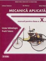Mecanica Aplicata Cls 10 - Liliana Tenescu Ilie Banica Sofia Stroe