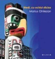 Medi cu ochiul sticlos - Marius Ghilezan