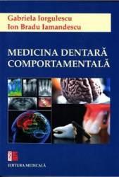 Medicina dentara comportamentala - Gabriela Iorgulescu Ion Bradu Iamandescu