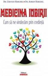 Medicina Iubirii - Cristian Harghel Adrian Harghel Carti