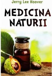 Medicina naturii - Jerry Lee Hoover