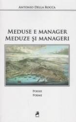 Meduse e manager. Meduze si manageri - Antonio Della Rocca title=Meduse e manager. Meduze si manageri - Antonio Della Rocca