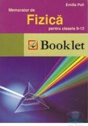 Memorator de fizica Clasa 9-12 Ed.2012 - Emilia Poll Carti