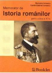Memorator de istoria romanilor a 12-a - Ramona Ionescu Camil-Gabriel Ionescu