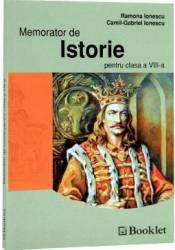 Memorator de istorie clasa 8 - Ramona Ionescu Camil-Gabriel Ionescu