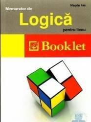 Memorator de logica pentru liceu ed.2012 - Magda Ilas