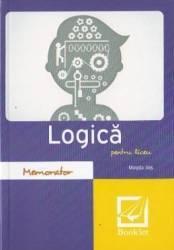 Memorator de logica pentru liceu Ed.2016 - Magda Ilas Carti