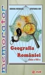 Memorator Geografia Romaniei cls 8 - Dorina Nedelea Stefania Ion Carti