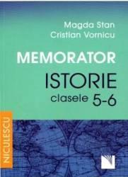 Memorator. Istorie pentru clasele a V-a si a VI-a - Magda Stan Crsitian Vornicu