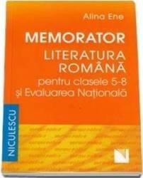 Memorator literatura romana clasa 5-8 si evaluarea nationala - Alina Ene