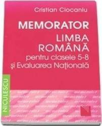 Memorator literatura romana cls 5-8 si evaluarea nationala - Cristian Ciocaniu