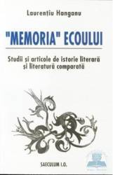 Memoria ecoului - Laurentiu Hanganu
