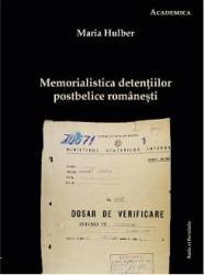 Memorialistica detentiilor postbelice romanesti - Maria Hubler title=Memorialistica detentiilor postbelice romanesti - Maria Hubler
