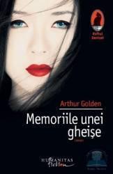 Memoriile unei gheise - Arthur Golden Carti