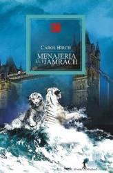 Menajeria lui Jamrach - Carol Birch