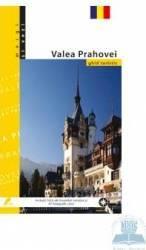 Mergi Si Vezi  Valea Prahovei  Ghid Turistic