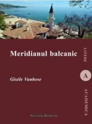 Meridianul balcanic - Gisele Vanhese