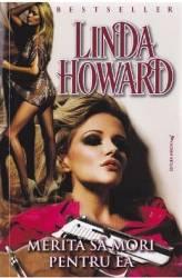Merita sa mori pentru ea - Linda Howard Carti