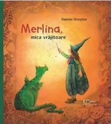 Merlina mica vrajitoare - Daniela Drescher title=Merlina mica vrajitoare - Daniela Drescher