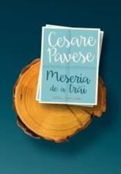 Meseria De A Trai - Cesare Pavese