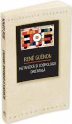 Metafizica si cosmologie orientala - Rene Guenon