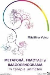 Metafora fractali si imagogenograma in terapia unificarii - Madalina Voicu