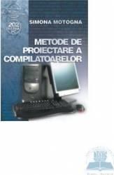 Metode de proiectare a compilatoarelor - Simona Motogna