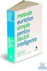 Metode euristice simple pentru decizii inteligente - Gerd Gigerenzer