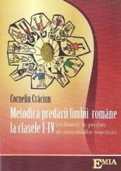 Metodica predarii limbii romane la clasele 1-4 - Corneliu Craciun Carti