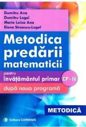 Metodica predarii matematicii la clasele 1-4. Ed. 2017 - Dumitru Ana Dumitru Logel