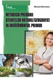 Metodica predarii Stiintelor naturii Geografiei in invatamantul primar - Mariana Marinescu