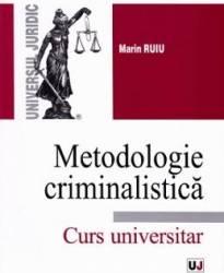 Metodologie criminalistica - Marin Ruiu Carti