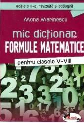 Mic dictionar de formule matematice Clasa 5-8 - Mona Marinescu Carti