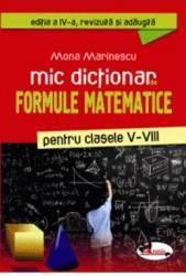 Mic dictionar de formule matematice clasele 5-8 - Mona Marinescu