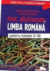 Mic Dictionar De Limba Romana Cls 5-12 - Victoria Padureanu