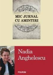 Mic jurnal cu amintiri - Nadia Anghelescu