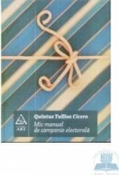 Mic manual de campanie electorala - Quintus Tullius Cicero