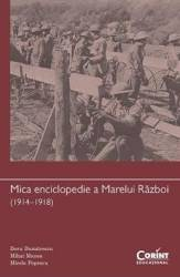 Mica Enciclopedie A Marelui Razboi 1914-1918 - Doru Dumitrescu Mihai Manea