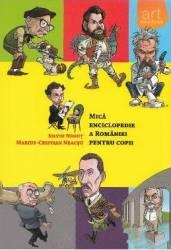 Mica enciclopedie a Romaniei pentru copii - Silviu Negut Marius-Cristian Neacsu