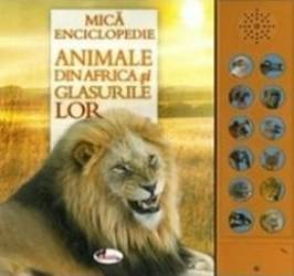 Mica enciclopedie Animale din Africa si glasurile lor