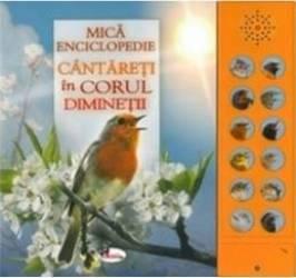 Mica enciclopedie Cantareti in corul diminetii