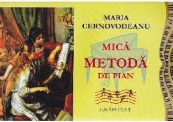 Mica metoda de pian - Maria Cernovodeanu Carti