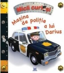 Micii curiosi Masina de politie a lui Darius