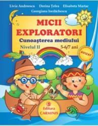 Micii exploratori cunoasterea mediului nivelul II 5-6 7 ani - Livia Andreescu Carti