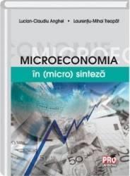 Microeconomia in micro sinteza - Lucian-Claudiu Anghel Laurentiu-Mihai Treapat Carti