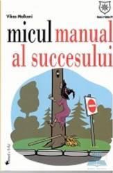 Micul manual al succesului - Vikas Malkani