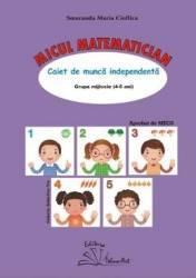 Micul matematician 4-5 ani Grupa mijlocie - Smaranda Maria Cioflica